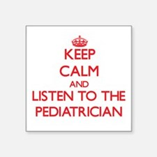 Keep Calm and Listen to the Pediatrician Sticker