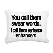 You call them swear word Rectangular Canvas Pillow