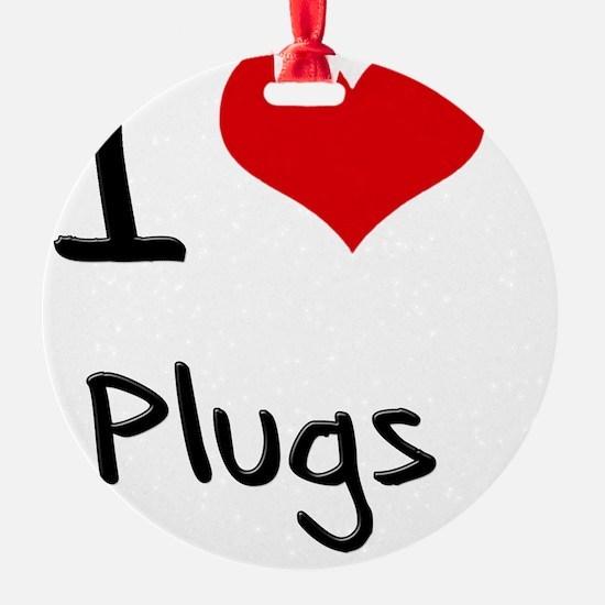 I Love Plugs Ornament