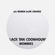 Black Tan Coonhound Mommies Round Ornament