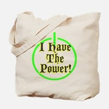 i have the power Tote Bag