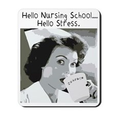 Hello Nursing School... Mousepad