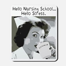 Hello Nursing School... Mousepad