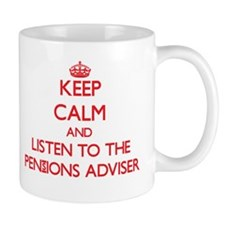 Keep Calm and Listen to the Pensions Adviser Mugs