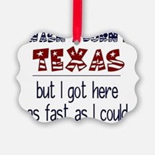 Not Born in Texas But Ornament