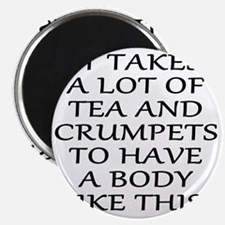 It Takes a Lot of Tea and Crumpets... Magnet