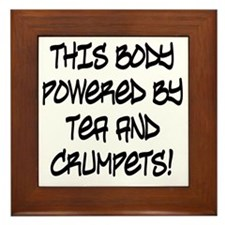 This Body Powered by Tea and Crumpets! Framed Tile
