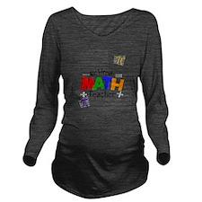 Retired Math Teacher Long Sleeve Maternity T-Shirt