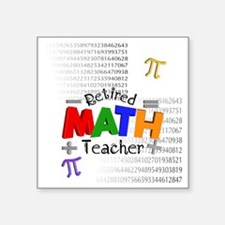 "Retired Math Teacher 1 Square Sticker 3"" x 3"""