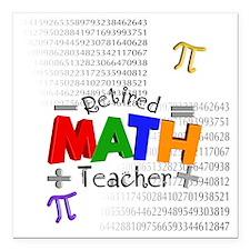 "Retired Math Teacher 1 Square Car Magnet 3"" x 3"""