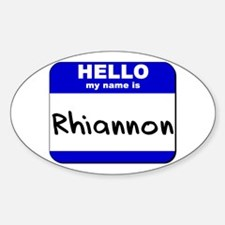 hello my name is rhiannon Oval Decal