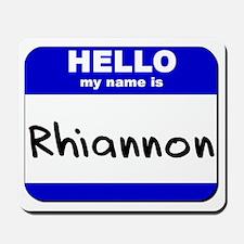 hello my name is rhiannon  Mousepad