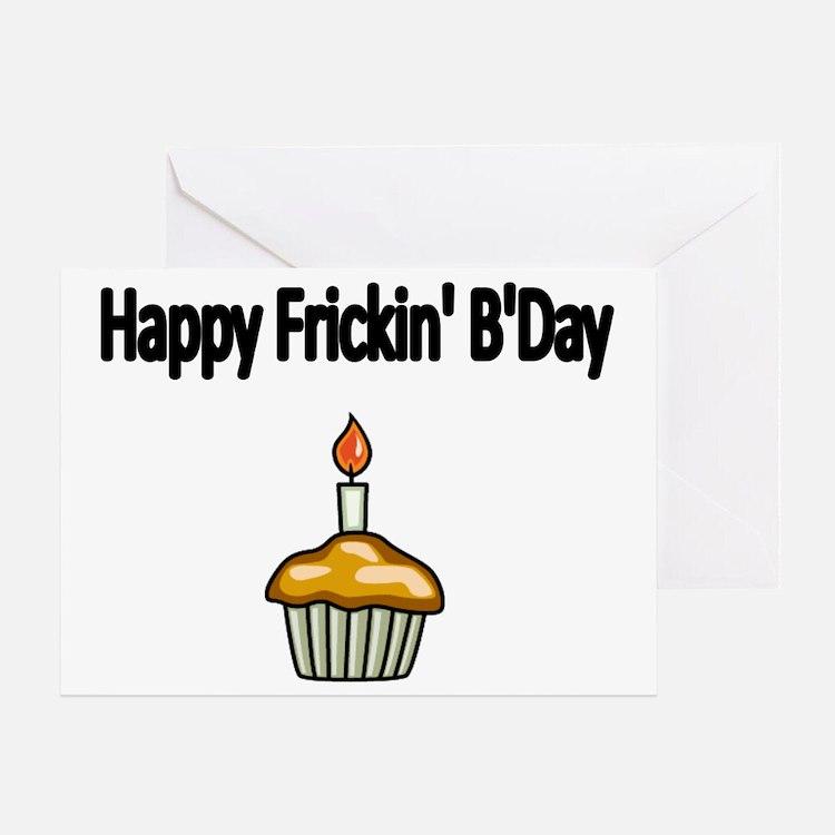 Happy Frickin Bday Greeting Card