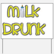 Milk Drunk Yard Sign