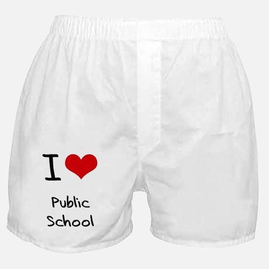 I Love Public School Boxer Shorts