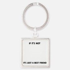 If its not a Cairn Terrier Square Keychain