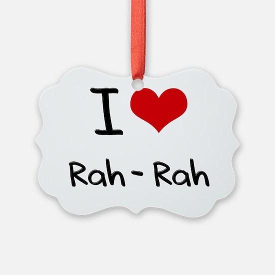 I Love Rah-Rah Ornament