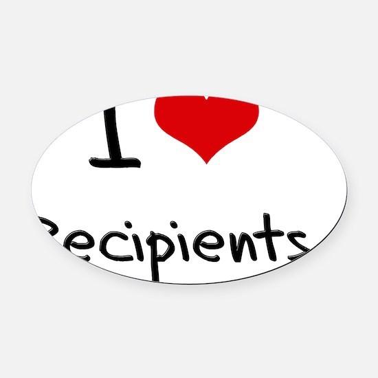 I Love Recipients Oval Car Magnet