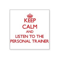 Keep Calm and Listen to the Personal Trainer Stick