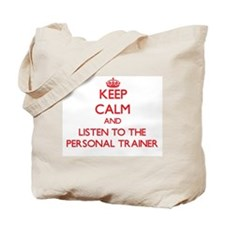 Keep Calm and Listen to the Personal Trainer Tote