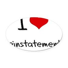 I Love Reinstatement Oval Car Magnet