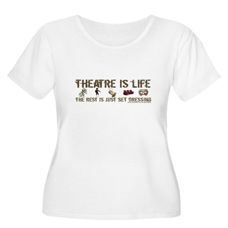 Theatre is Life Women's Plus Size Scoop Neck T-Shi