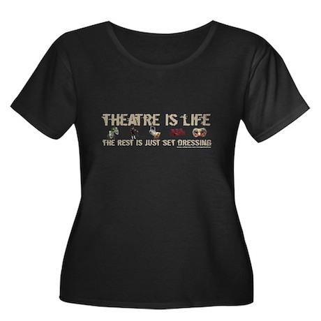 Theatre is Life Women's Plus Size Scoop Neck Dark