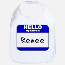 hello my name is renee  Bib