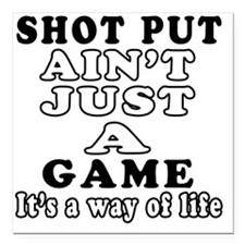 "Shot put aint just a gam Square Car Magnet 3"" x 3"""
