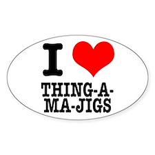 I Heart (Love) Thing-A-Ma-Jigs Oval Decal