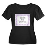 Born to Stitch - Cross Stitch Women's Plus Size Sc