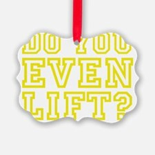 YouEvenLiftColl1F Ornament