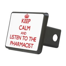 Keep Calm and Listen to the Pharmacist Hitch Cover
