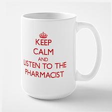 Keep Calm and Listen to the Pharmacist Mugs