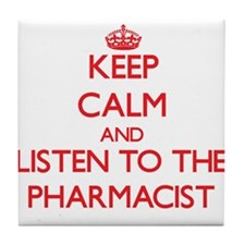 Keep Calm and Listen to the Pharmacist Tile Coaste