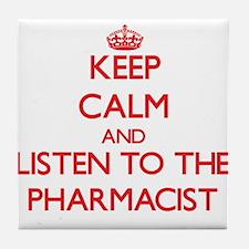 Keep Calm and Listen to the Pharmacist Tile Coaste