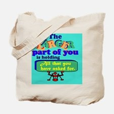 The larger part of you is holding all tha Tote Bag