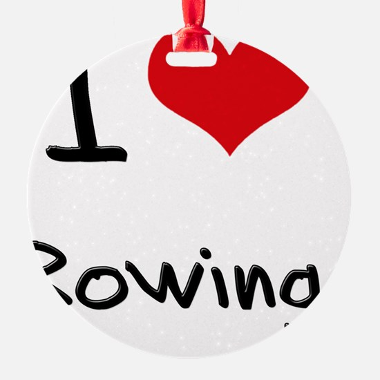 I Love Rowing Ornament