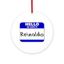 hello my name is reinaldo  Ornament (Round)