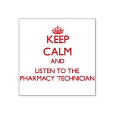 Keep Calm and Listen to the Pharmacy Technician St