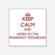 Keep Calm and Listen to the Pharmacy Technician St