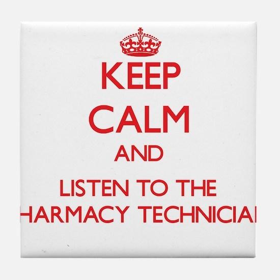 Keep Calm and Listen to the Pharmacy Technician Ti