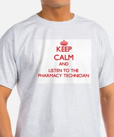 Keep Calm and Listen to the Pharmacy Technician T-