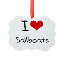 I Love Sailboats Ornament