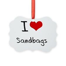 I Love Sandbags Ornament