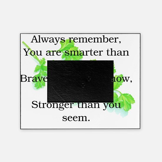 STRONGER THAN YOU SEEM Picture Frame