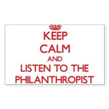 Keep Calm and Listen to the Philanthropist Decal
