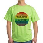 2 or 3 MARRIAGES?! Green T-Shirt