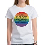 2 or 3 MARRIAGES?! Women's T-Shirt