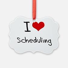 I Love Scheduling Ornament